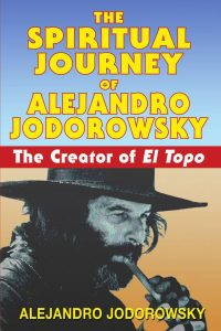 The Spiritual Journey of Alejandro Jodorowsky: