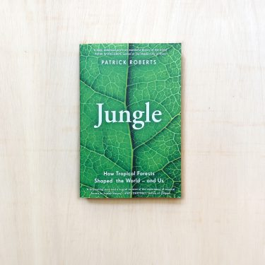 zabriskie_patrick roberts_Jungle - How Tropical Forests Shaped the World - and Us-2
